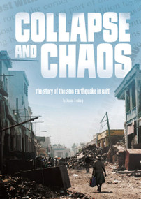 Collapse and Chaos (The Story of the 2010 Earthquake in Haiti) - 9781515736103 by Jessica Freeburg, 9781515736103