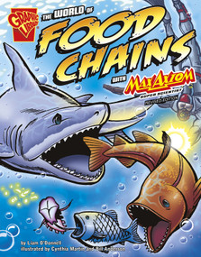 The World of Food Chains with Max Axiom, Super Scientist - 9781515746423 by Liam O'Donnell, Cynthia Martin, Bill Anderson, 9781515746423