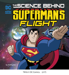 The Science Behind Superman's Flight - 9781515751014 by Tammy Enz, Luciano Vecchio, 9781515751014
