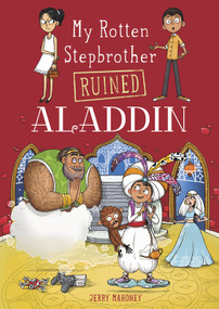 My Rotten Stepbrother Ruined Aladdin - 9781496544681 by Jerry Mahoney, Aleksei Bitskoff, 9781496544681