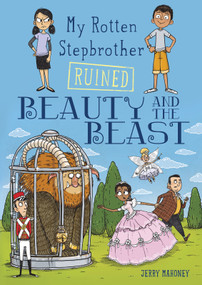 My Rotten Stepbrother Ruined Beauty and the Beast - 9781496544698 by Jerry Mahoney, Aleksei Bitskoff, 9781496544698