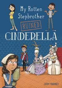 My Rotten Stepbrother Ruined Cinderella - 9781496544704 by Jerry Mahoney, Aleksei Bitskoff, 9781496544704