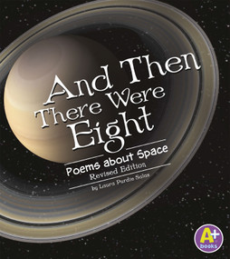 And Then There Were Eight (Poems about Space) by Laura Purdie Salas, 9781515761532
