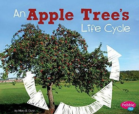 An Apple Tree's Life Cycle - 9781515770619 by Mary R. Dunn, 9781515770619