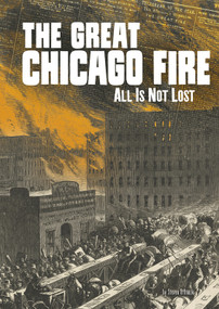 The Great Chicago Fire (All Is Not Lost) - 9781515779629 by Steven Otfinoski, 9781515779629