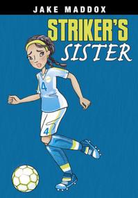 Striker's Sister - 9781496563576 by Jake Maddox, Katie Wood, 9781496563576