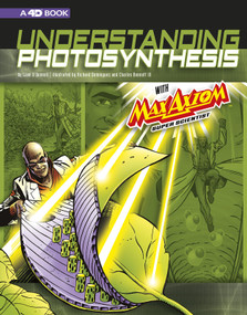 Understanding Photosynthesis with Max Axiom Super Scientist (4D An Augmented Reading Science Experience) - 9781543529630 by Liam O'Donnell, Richard Dominguez, Richard Dominguez, Charles Barnett III, 9781543529630
