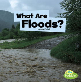 What Are Floods? - 9781977105486 by Mari Schuh, 9781977105486