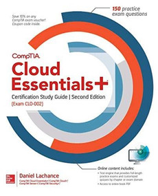 CompTIA Cloud Essentials+ Certification Study Guide, Second Edition (Exam CLO-002) by Daniel Lachance, 9781260461787