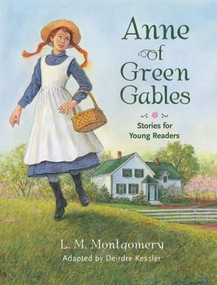 Anne of Green Gables (Stories for Young Readers) by Deirdre Kessler, Lucy Maud Montgomery, David Preston Smith, 9781551096629