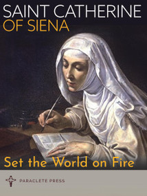 Set the World on Fire (Saint Catherine of Siena and Saint Padre Pio) (Miniature Edition) by Paraclete Press, 9781640602274
