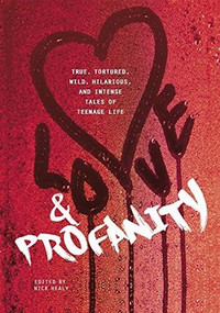 Love & Profanity (A Collection of True, Tortured, Wild, Hilarious, Concise, and Intense Tales of Teenage Life) by Steve Brezenoff, 9781630790127