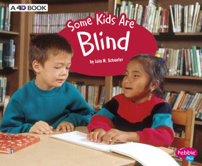Some Kids Are Blind (A 4D Book) - 9781543510003 by Lola M. Schaefer, 9781543510003