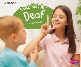 Some Kids Are Deaf (A 4D Book) - 9781543510010 by Lola M. Schaefer, 9781543510010