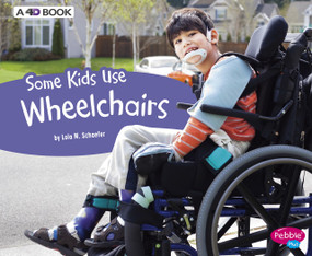 Some Kids Use Wheelchairs (A 4D Book) - 9781543510027 by Lola M. Schaefer, 9781543510027