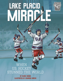 Lake Placid Miracle (When U.S. Hockey Stunned the World) - 9781543528718 by Blake Hoena, Eduardo Garcia, 9781543528718