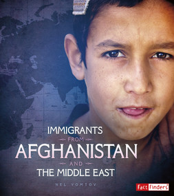 Immigrants from Afghanistan and the Middle East - 9781543513882 by Nel Yomtov, 9781543513882