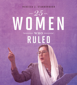 25 Women Who Ruled - 9780756558680 by Rebecca Stanborough, 9780756558680