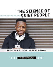 The Science of Quiet People (The Shy Guide to the Biology of Being Bashful) - 9780756560232 by Ruth Bjorklund, 9780756560232