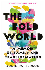 The Bold World (A Memoir of Family and Transformation) - 9780399179037 by Jodie Patterson, 9780399179037