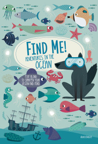 Find Me! Adventures in the Ocean (Play Along to Sharpen Your Vision and Mind) by Agnese Baruzzi, 9781641240468