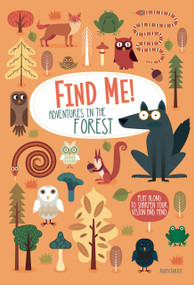 Find Me! Adventures in the Forest (Play Along to Sharpen Your Vision and Mind) by Agnese Baruzzi, 9781641240475