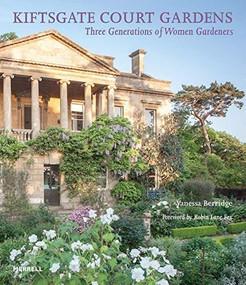 Kiftsgate Court Gardens (Three Generations of Women Gardeners) by Vanessa Berridge, Sabina Rüber, Robin Lane Fox, 9781858946696