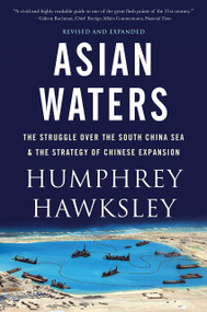 Asian Waters (The Struggle Over the Indo-Pacific and the Challenge to American Power) - 9781419742439 by Humphrey Hawksley, 9781419742439