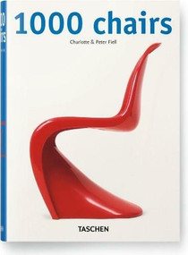 1000 Chairs, 1st Ed. - 9783836546744 by Charlotte & Peter Fiell, 9783836546744