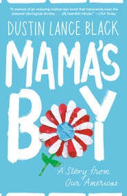 Mama's Boy (A Story from Our Americas) - 9780525434894 by Dustin Lance Black, 9780525434894
