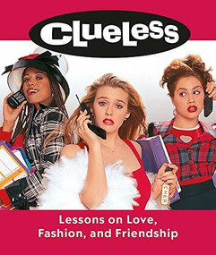 Clueless: Lessons on Love, Fashion, and Friendship (Miniature Edition) by Lauren Mancuso, Amy Heckerling, 9780762470334
