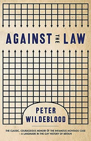 Against The Law by Peter Wildeblood, 9781474612524