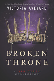 Broken Throne: A Red Queen Collection - 9780062423030 by Victoria Aveyard, 9780062423030