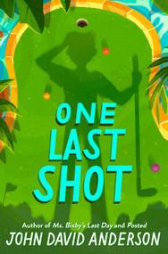 One Last Shot by John David Anderson, 9780062643926