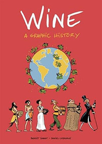 Wine (A Graphic History) by Benoist  Simmat, Daniel  Casanave, 9781910593806
