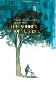 The  Summer of Her Life by Thomas Von Steinaecker, Barbara Yelin, 9781910593783