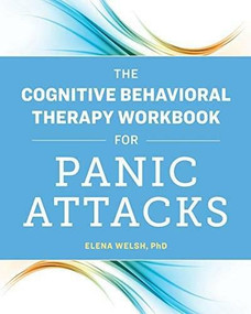 The Cognitive Behavioral Therapy Workbook for Panic Attacks by Elena Welsh, 9781641526043