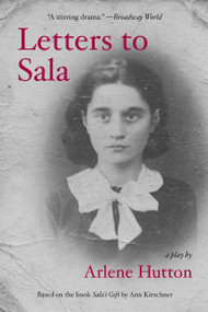 Letters to Sala (A Play) by Arlene Hutton, 9781468316032
