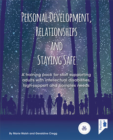 Personal Development, Relationships and Staying Safe (A training pack for staff supporting adults with intellectual disabilities, high support and complex needs) by Marie Walsh, Geraldine Cregg, 9781910366974