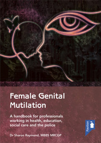 Female Genital Mutilation (A handbook for professionals working in health, education, social care and the police) by Sharon Raymond, 9781910366417