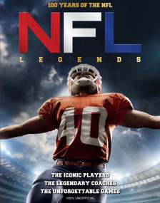 NFL Legends (100 Years of the NFL) by John Gordon, Ross Hamilton, 9781912918126