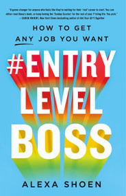 #ENTRYLEVELBOSS (How to Get Any Job You Want) by Alexa Shoen, 9781250248817