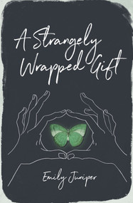 A Strangely Wrapped Gift by Emily Juniper, 9781771681896