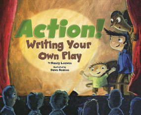 Action! (Writing Your Own Play) - 9781404863927 by Nancy Loewen, Dawn Beacon, 9781404863927