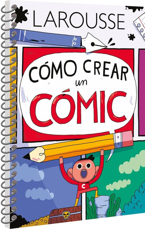Cómo crear un cómic by Ediciones Larousse, 9786072121317