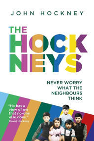The Hockneys (Never Worry What the Neighbours Think) by John Hockney, 9781789550733