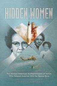 Hidden Women (The African-American Mathematicians of NASA Who Helped America Win the Space Race) - 9781515799634 by Rebecca Rissman, 9781515799634