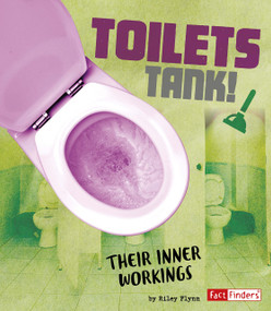 Toilets Tank! (Their Inner Workings) - 9781543531183 by Riley Flynn, 9781543531183