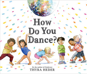 How Do You Dance? by Thyra Heder, 9781419734182