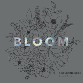 Bloom (A Flower Coloring Book) by Alli Koch, Paige Tate & Co., 9781944515898